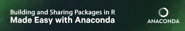 Building and Sharing Packages in R Made Easy with Anaconda!