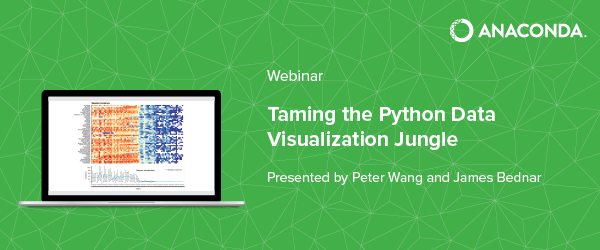 Taming the Python Visualization Jungle, Nov 29 Webinar