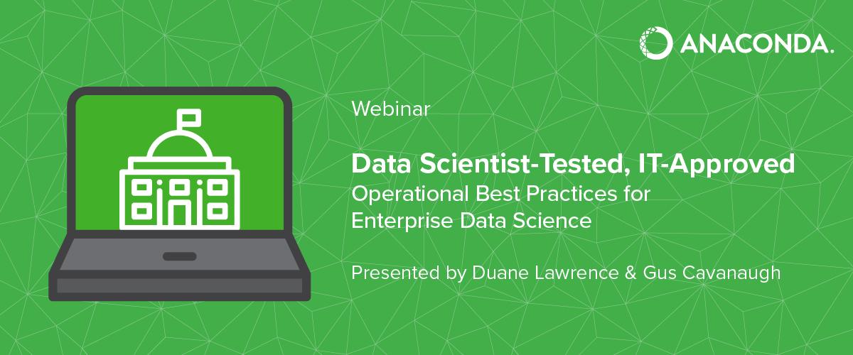 [Webinar] Operational Best Practices for Enterprise Data Science
