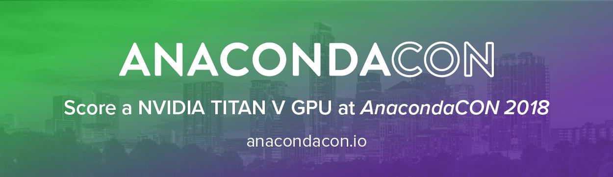 Feel the Data Science Love at AnacondaCON 2018